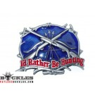 Id Rather Be Hunt Hunting Belt Buckle